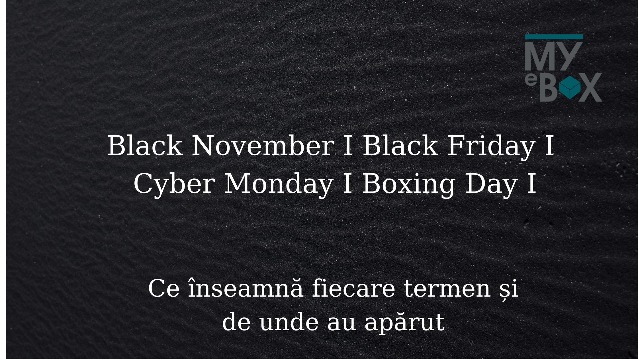 Black Friday I Black November I Cyber Monday I Boxing Day I Ecommerce I