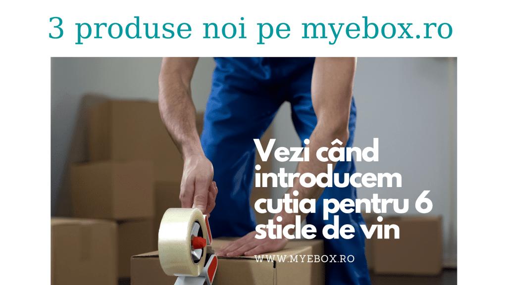 3 produse noi pe myebox.ro